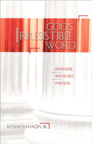God's Irriesistible Word   -     By: Kenneth Hagin Jr.
