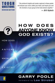 How Does Anyone Know God Exists?/ New edition - eBook  -     By: Garry Poole