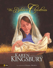 We Believe in Christmas - eBook  -     By: Karen Kingsbury, Daniel J. Brown