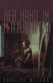 Her Hand in Marriage    -     By: Douglas Wilson