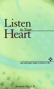 Listen To Your Heart  -     By: Kenneth Hagin Jr.