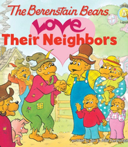 The Berenstain Bears Love Their Neighbors - eBook  -     By: Jan Berenstain, Michael Berenstain