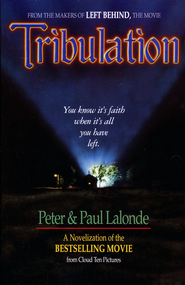 Tribulation, End Times Novels #3   -              By: Peter LaLonde, Paul LaLonde