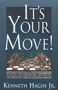 It's Your Move  -     By: Kenneth Hagin Jr.