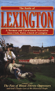 The Battle of Lexington: A Sermon and Eyewitness Narrative  -              By: Jonas Clark
