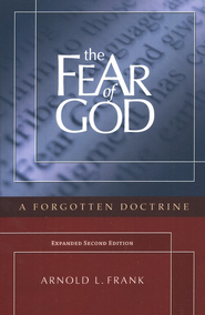 The Fear of God: A Forgotten Doctrine (2nd Expanded Edition)  -     By: Arnold Frank, Joseph Pipa Jr., Mark Kakkuri