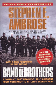 Band of Brothers: E Company, 506th Regiment, 101st Airborne from Normandy to Hitler's Eagle's Nest  -     By: Stephen E. Ambrose