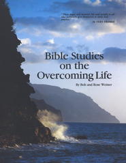 Bible Studies on the Overcoming Life   -     By: Bob Weiner, Rose Weiner