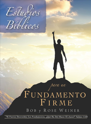 Estudios Biblicos para un Fundamento Firme /  Bible Study for a Firm Foundation - Spanish  -     By: Bob Weiner, Rose Weiner