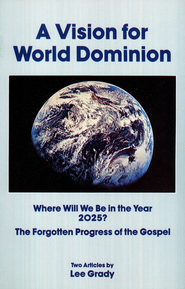 A Vision for World Dominion Booklet   -     By: Lee Grady