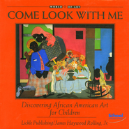Come Look with Me: Discovering African American Art for Children  -              By: James Haywood Rolling Jr.