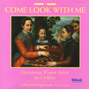 Come Look with Me: Discovering Women Artists for  Children  -     By: Jennifer Tarr Coyne