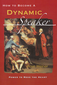 How to Become a Dynamic Speaker, New Revised   -              By: Rose Weiner