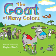 The Goat of Many Colors - eBook  -     By: Cuyler Black