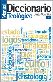 Diccionario Manual Teológico  (Manual Theological Dictionary)  -     By: Justo L. Gonzalez