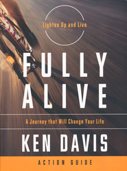 Fully Alive Action Guide  -              By: Ken Davis
