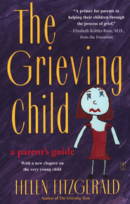 The Grieving Child: A Parent's Guide  -     By: Helen Fitzgerald