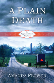 Plain Death, Appleseed Creek Mystery Series #1   -              By: Amanda Flower
