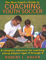 The New Coach's Guide to Teaching Youth Soccer   -     By: Robert L. Koger