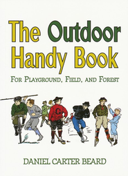The Outdoor Handy Book For Playground, Field, and Forest  -              By: Daniel Carter Beard