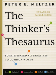 The Thinker's Thesaurus, Expanded 2nd Edition Sophisticated Alternatives to Common Words  -     By: Peter E. Meltzer
