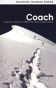 Coach: Empower Others to Effectively Lead a Small Group  -     By: Joel Comiskey
