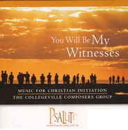 You Will Be My Witnesses: Music for Christian Initiation CD  -     By: Collegeville Composers Group