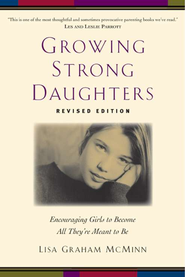 Growing Strong Daughters, Revised and Updated  - Slightly Imperfect  -     By: Lisa Graham McMinn
