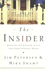 The Insider: Bringing the Kingdom of God into Your Everyday World - eBook  -     By: Jim Petersen, Mike Shamy