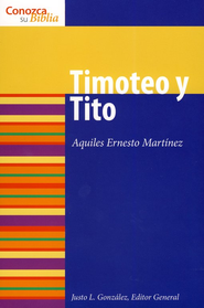 Conozca Su Biblia: Timoteo y Tito  (Know Your Bible: Timothy and Titus)  -     By: Aquiles Ernesto Martinez