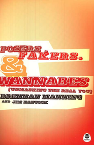 Posers, Fakers, and Wannabes: Unmasking the Real You - eBook  -     By: Brennan Manning