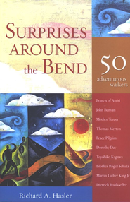Surprise Around the Bend: 50 Adventurous Walkers  -     By: Richard A. Hasler