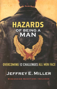 Hazards of Being a Man   -     By: Jeffrey E. Miller