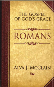 The Gospel of God's Grace: Romans  -     By: Alva J. McClain