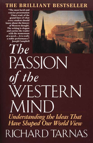 The Passion Of The Western Mind   -     By: Richard Tarnas