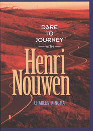 Dare to Journey-with Henri Nouwen - eBook  -     By: Charles R. Ringma