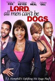 Lord, All Men Can't Be Dogs   -