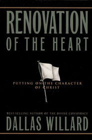 Renovation of the Heart: Putting On the Character of Christ - eBook  -     By: Dallas Willard