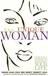 The Unique Woman: Insight & Wisdom to Maximize Your Life  -              By: Nancy Cole