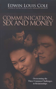 Communication, Sex and Money  -     By: Edwin Louis Cole