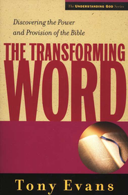 Transforming Word: Discovering the Power and Provision of the Bible  -     By: Tony Evans