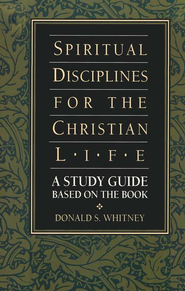 Spiritual Disciplines for the Christian Life Study Guide - eBook  -     By: Donald S. Whitney