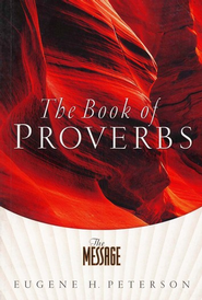 The Message Proverbs: The Book of Proverbs - eBook  -     By: Eugene H. Peterson