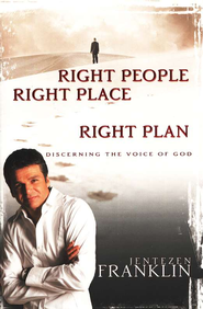 Right People, Right Place, Right Plan: Discerning the Voice of God  -     By: Jentezen Franklin