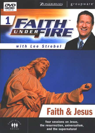 Faith Under Fire, Volume 1: Faith & Jesus, DVD   -              By: Lee Strobel, Garry Poole