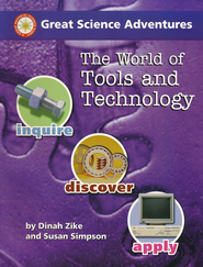 The World of Tools and Technology   -     By: Dinah Zike, Susan S. Simpson