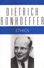 Ethics: Dietrich Bonhoeffer Works [DBW], Volume 6   -              Edited By: Clifford J. Green                   By: Dietrich Bonhoeffer