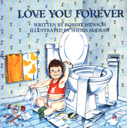 Love You Forever                                             -     By: Robert Munsch