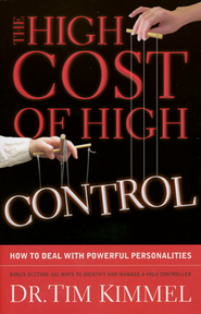 The High Cost of High Control  -     By: Tim Kimmel