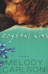 Crystal Lies  -     By: Melody Carlson